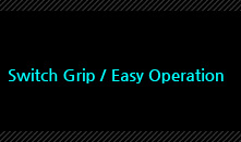1. Switch Grip / Easy Operation