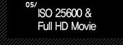 5. ISO 25600 & Full HD Movie
