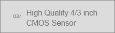 3.High Quality 4/3 inch CMOS Sensor