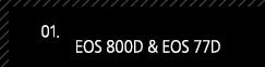 1. EOS 800D & EOS 77D