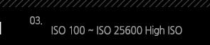 3. ISO 100 - ISO 25600 High ISO
