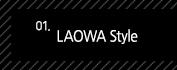 1. LAOWA Style